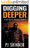Digging Deeper: Classic Adventure Novel (A Sam Harris Adventure Book 6)