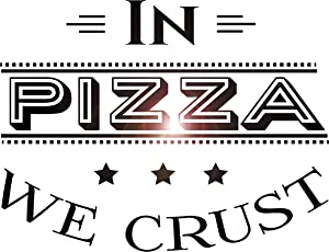 Vinyl Wall Decal Pizza Quote Pizzeria Italian Restaurant Kitchen Stickers Large Decor (ig4905) Black 22.5 in X 30 in