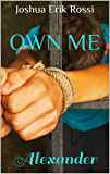 Own Me: Alexander (Pain and Pleasure Series Book 1)