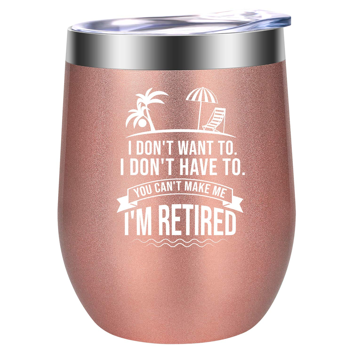I Don't Want To I Don't Have To You Can't Make Me I'm Retired - Happy Retirement Gifts for Women - Funny Retired Goodbye Gift for Retiring Teachers, Best Friends, Coworkers - LEADO 12 oz Wine Tumbler by LEADO (Image #1)