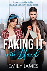 Faking It as the Maid Kindle Edition
