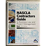 NASCLA Contractors Guide to Business, Law and Project Management, BASIC 13th Edition Spiral-bound – July, 2020