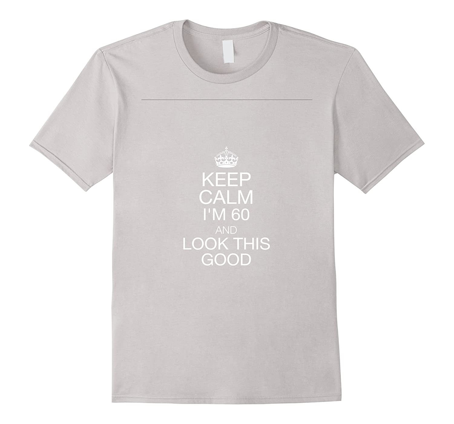 60th Birthday Gifts Made 1957 Keep Calm Im 60 Shirt-TH