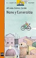 Nano Y Esmeralda: 46 (El Barco De Vapor