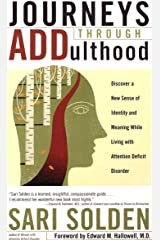 Journeys Through ADDulthood: Discover a New Sense of Identity and Meaning with Attention Deficit Disorder Kindle Edition