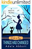 Witch is How Things Had Changed (A Witch P.I. Mystery Book 25) (English Edition)