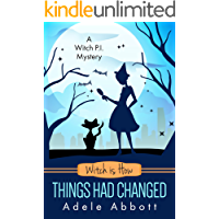 Witch is How Things Had Changed (A Witch P.I. Mystery Book 25)