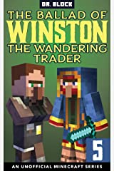 The Ballad of Winston the Wandering Trader, Book 5: (an unofficial Minecraft series) Kindle Edition