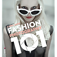 Fashion Photography 101: A Complete Course for the New Fashion Photographers book cover