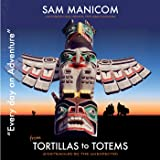 Tortillas to Totems: Every Day an Adventure, Book 4