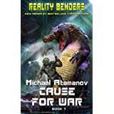 Cause for War (Reality Benders Book #7): LitRPG Series
