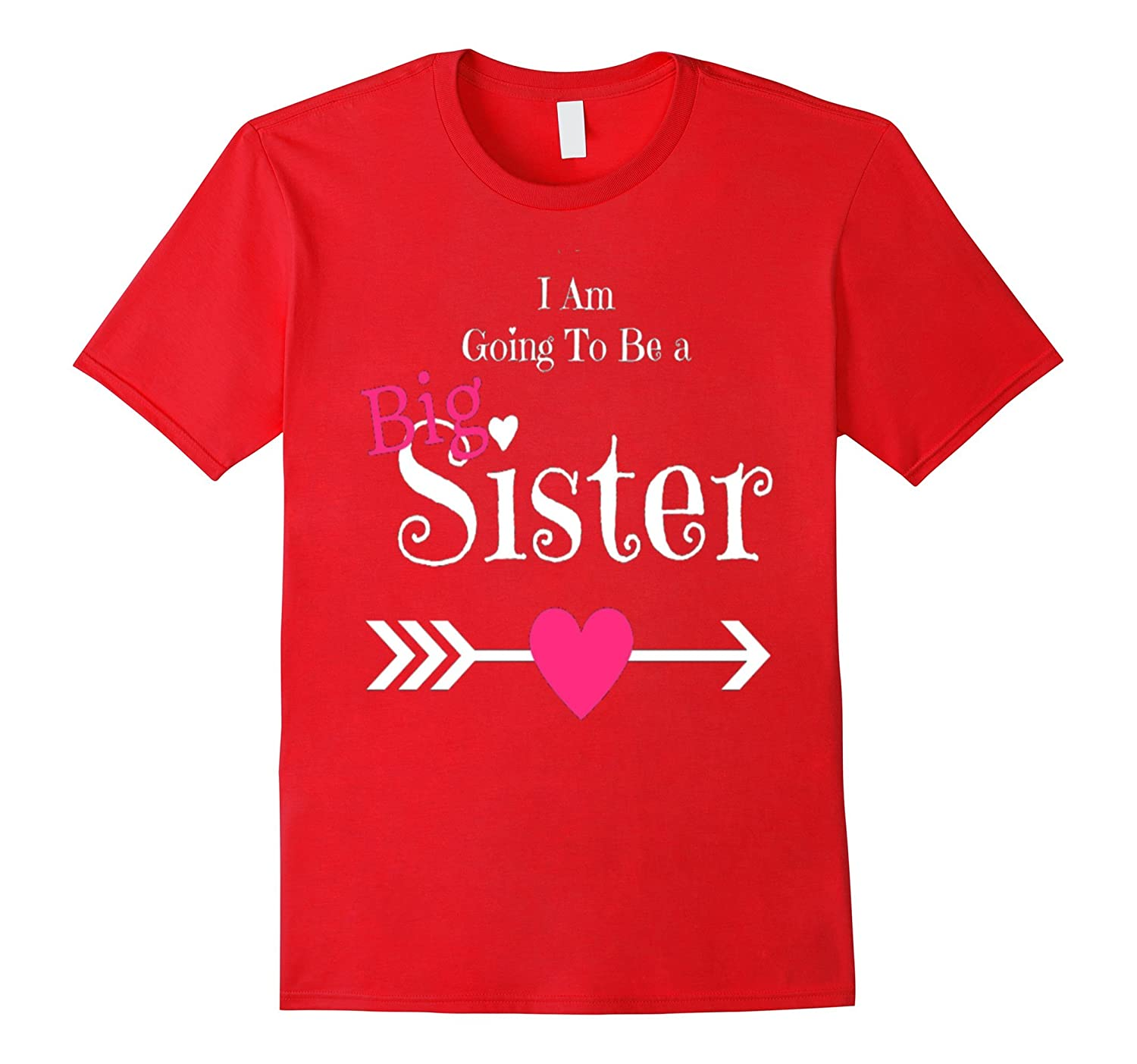 I am Going To Be The BIG Sister Classic Fit T-Shirt-TH