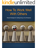 How to Work Well with Others