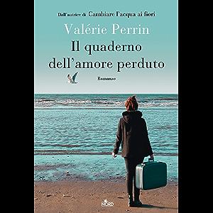 Il quaderno dell'amore perduto (Italian Edition)