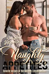 Naughty Appetites: Favorite Recipes of the Naughty Literati Authors Kindle Edition
