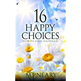 16 Happy Choices: How To Find Happiness