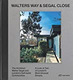 Walters Way and Segal Close: The Architect Walter