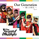 Our Generation~僕らの時代~(Type-A)