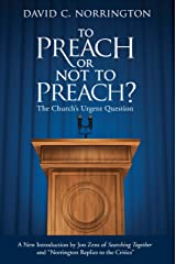 To Preach or Not To Preach: The Church's Urgent Question Kindle Edition