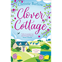 Clover Cottage: A feel good cosy read perfect for your summer holiday reading (Love Heart Lane Series, Book 3) (English Edition)