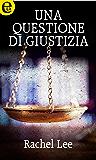 Una questione di giustizia (eLit)