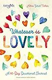 Whatever is Lovely: A 90-Day Devotional Journal (Faithgirlz)