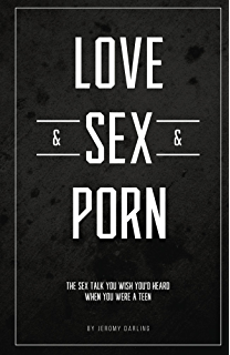Love&Sex&Porn: The sex talk you wish youd heard when you ...