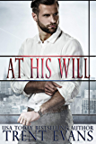At His Will: A Dark Romance (English Edition)