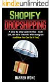 Shopify Dropshipping: A Step-By-Step Guide On How I Made $36,582.06 In 3 Months With Instagram (And How You Can Do It Too!)