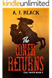 The Loner Returns (Colt White Book 3)