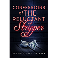 Confessions of the Reluctant Stripper (English Edition)