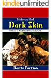Hebrews Had Dark Skin: Evidence In The Old and New Testaments