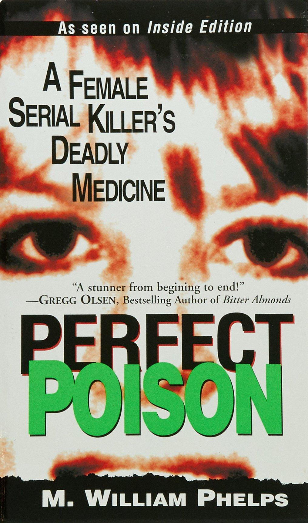 Perfect Poison: A Female Serial Killer's Deadly Medicine pdf