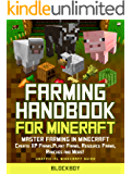 Farming Handbook for Minecraft: Master Farming in Minecraft: Create XP Farms, Plant Farms, Resource Farms, Ranches and More! (Unofficial Minecraft Guide) (MineGuides)