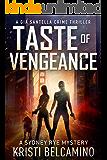 Taste of Vengeance: A Gia Santella Thriller and Sydney Rye Mystery (Gia Santella Crime Thrillers Book 6)