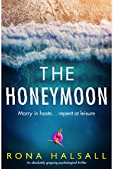 The Honeymoon: An absolutely gripping psychological thriller Kindle Edition