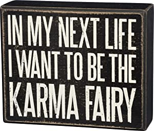 "Primitives by Kathy Box Sign, In My Next Life I Want to Be the Karma Fairy - Funny and Sarcastic Decor for Office or Home - Wood, 4.5"" x 5.5"""