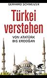 Türkei verstehen: Von Atatürk bis Erdogan (German Edition)