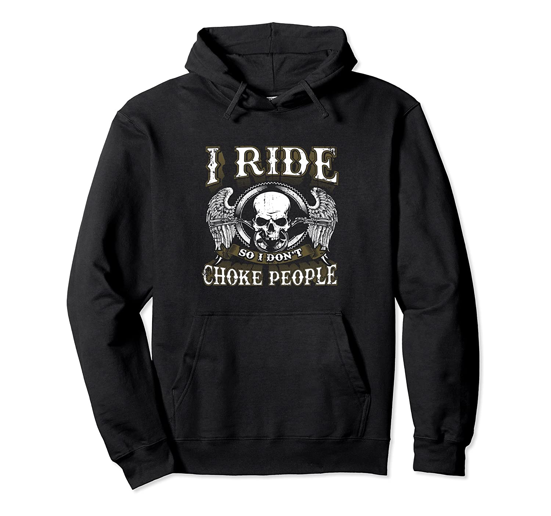 Motorcycle Hoodie Biker I Ride So I Don't Choke People Skull-anz