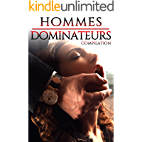 Hommes DOMINATEURS (Compilation Érotique): 5 Nouvelle Adultes (French Edition)