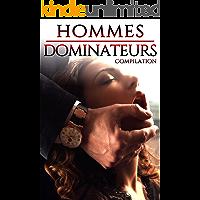 Hommes DOMINATEURS (Compilation Érotique): 5 Nouvelle Adultes (French Edition)