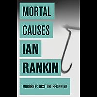 Mortal Causes (Inspector Rebus Book 6)