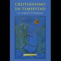 Cristianismo en tempestad: Fe, coraje y esperanza (Spanish Edition)