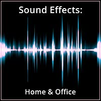 Sound Effects: Home & Office