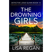 The Drowning Girls: A totally addictive crime thriller and mystery novel packed with nail-biting suspense (Detective…
