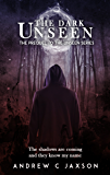 The Dark Unseen: The official prequel to the Unseen Series