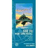 La Baie du Mont-Saint-Michel: Le Mont-Saint-Michel, Cancale, Avranches, Granville, les îles Chausey