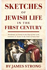 Sketches Of Jewish Life In The First Century: Nicodemus; Or, Scenes In The Days Of Our Lord, Gamaliel; Or, Scenes In The Times Of Saint Paul Kindle Edition