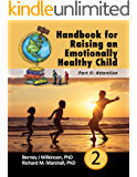 Handbook for Raising an Emotionally Healthy Child Part 2: Attention