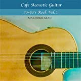 Cafe Acoustic Guitar -70~80's Rock Vol.1-
